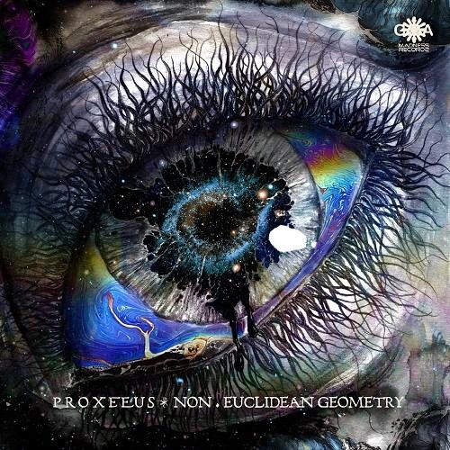 Goa Madness Records - PROXEEUS - Non Euclidean Geometry