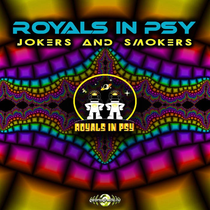Geomagnetic.tv - ROYALS IN PSY - Jokers and Smokers