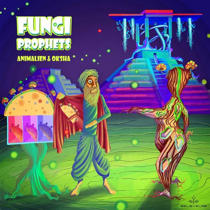 Believe Lab - ANIMALIEN, OKSHA - Fungi Prophets