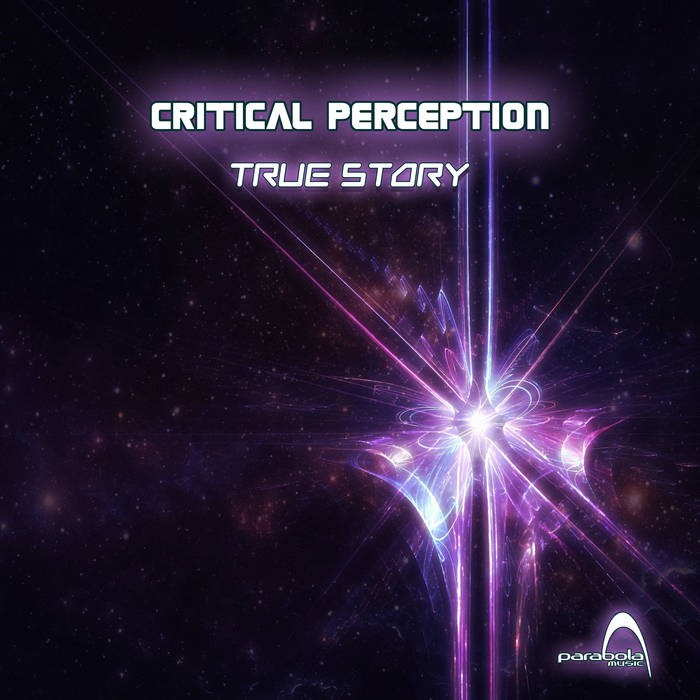 Parabola Music - CRITICAL PERCEPTION - True Story