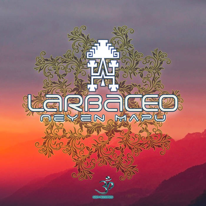 Goa Records - LARBACEO - Neyen Mapu