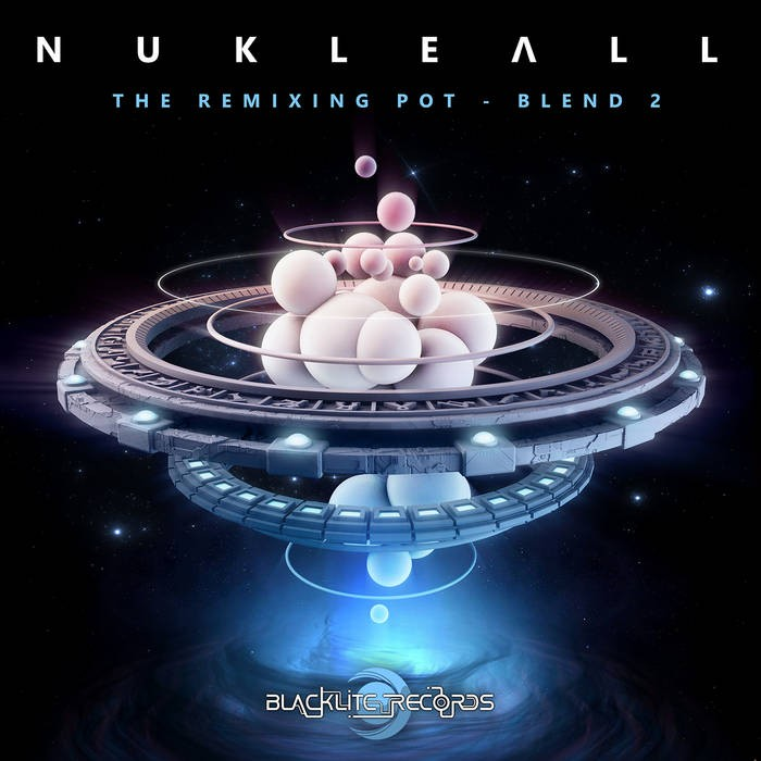 Blacklite Records - NUKLEALL - The Remixing Pot - Blend 2