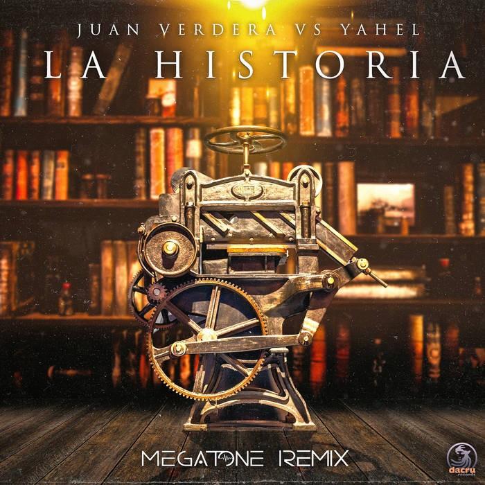 Dacru Records - JUAN VERDERA, YAHEL - La Historia (Megatone Remix)