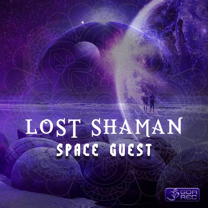 Goa Records - LOST SHAMAN - Space Guest