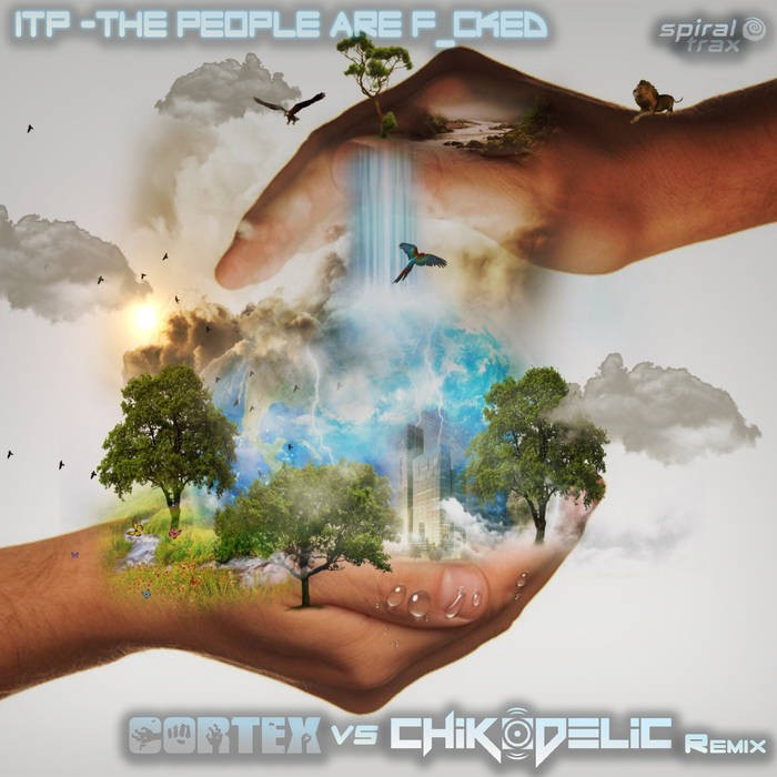 Spiral Trax Records - CORTEX, CHIKODELIC - ITP - The People Are F_cked