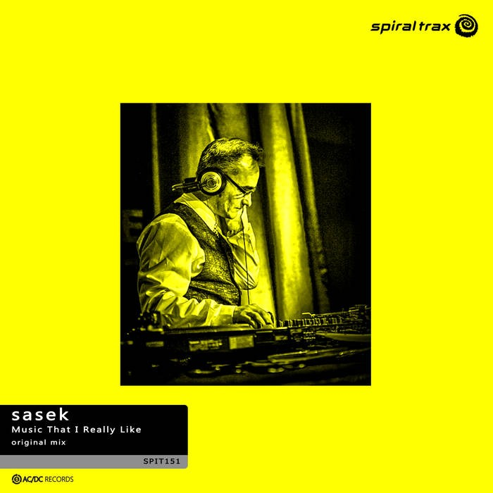 Spiral Trax Records - SASEK - Music That I Really Like