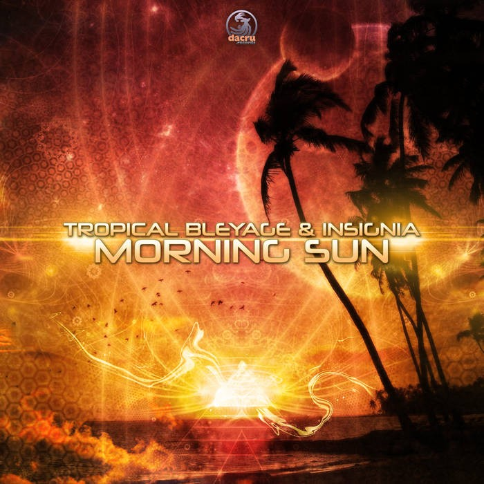 Dacru Records - TROPICAL BLEYAGE, INSIGNIA - Morning Sun