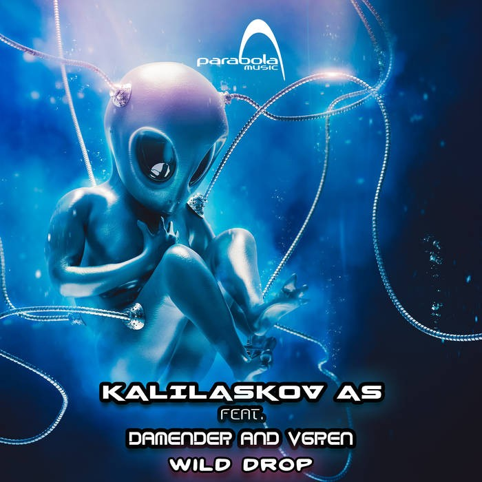 Parabola Music - KALIASKOV AS - Wild Drop