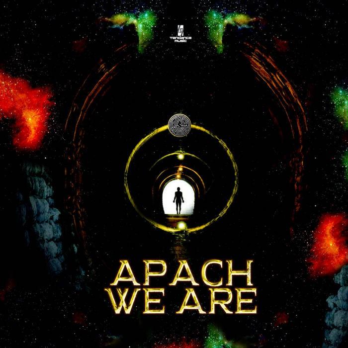 Tendance Music - APACH - We Are