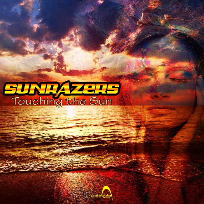 Parabola Music - SUNRAZERS - Touching The Sun