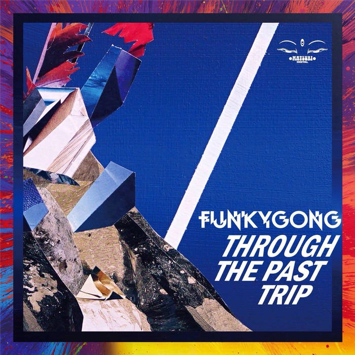 Matsuri Digital - FUNKY GONG - Through the Past Trip