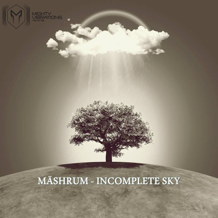 Mighty Vibrations Records - MASHRUM - Incomplete Sky
