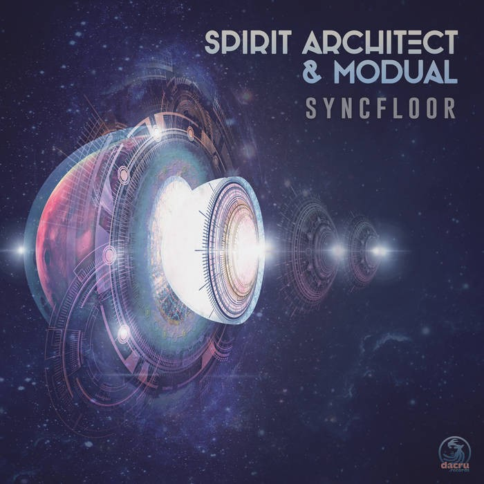 Dacru Records - SPIRIT ARCHITECT, MODUA - Syncfloor