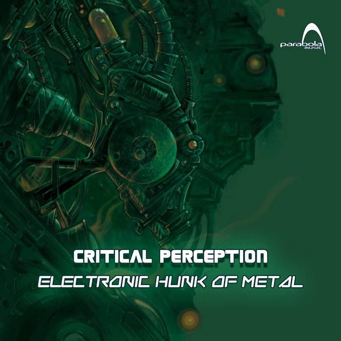 Parabola Music - CRITICAL PERCEPTION - Electronic Hunk Of Metal