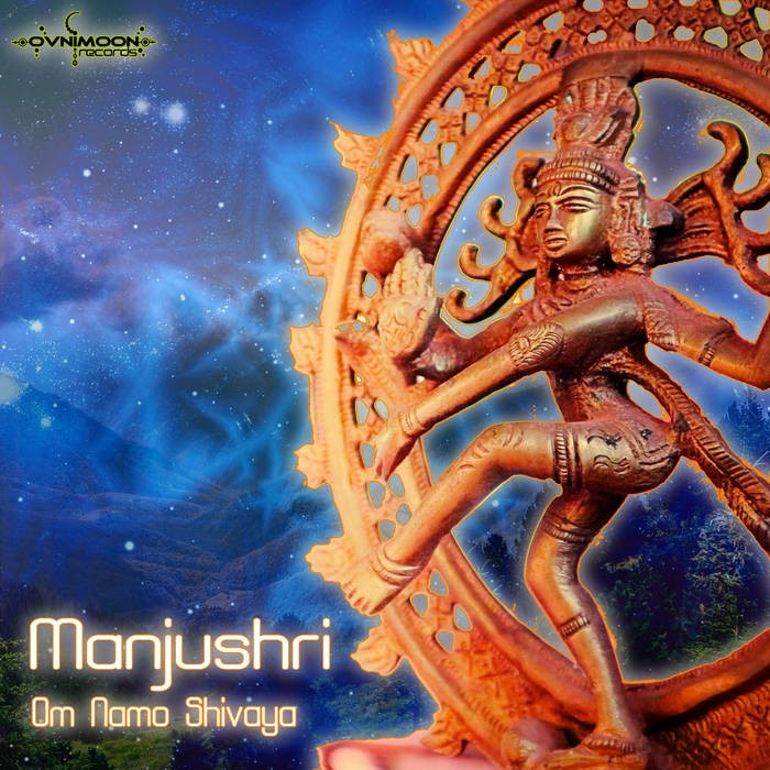 Ovnimoon Records - Manjushri - Om Namo Shiva