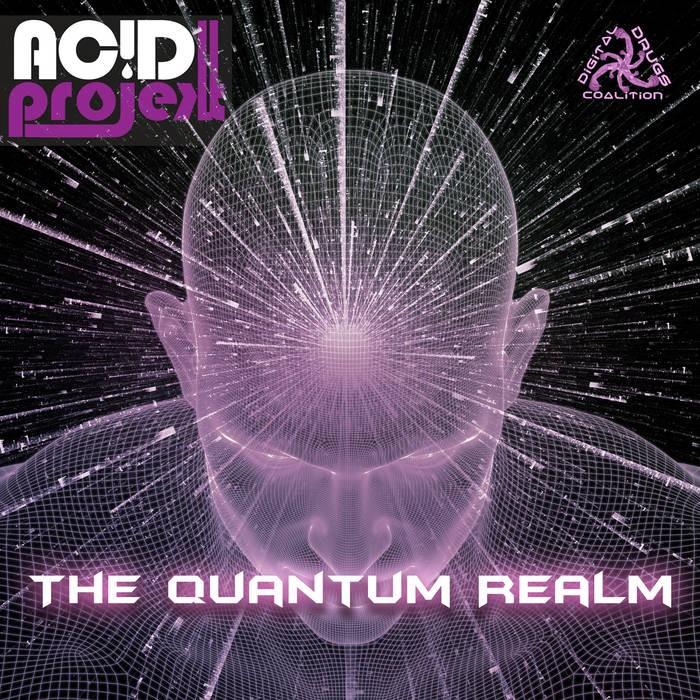 Digital Drugs Coalition - ACIDPROJEKT - The Quantum Realm