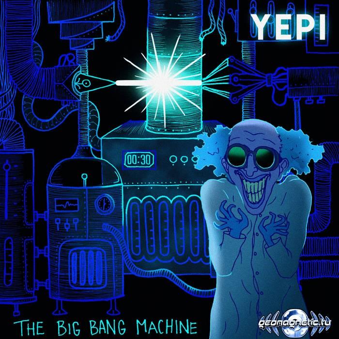 Geomagnetic.tv - YEPI - The Big Bang Machine