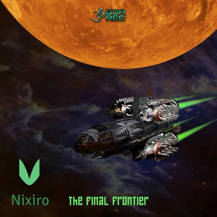 Goa Records - NIXIRO - The Final Frontier