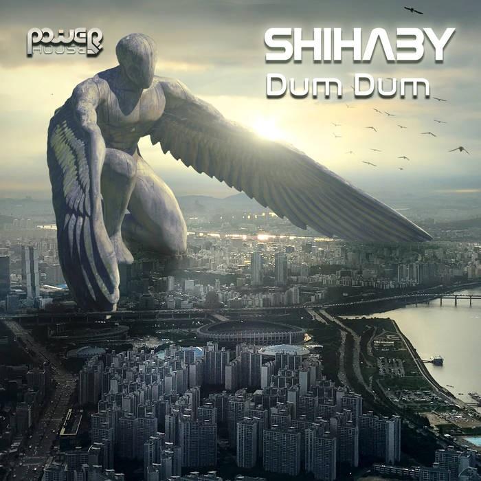 Power House - SHIHABY - Dum Dum