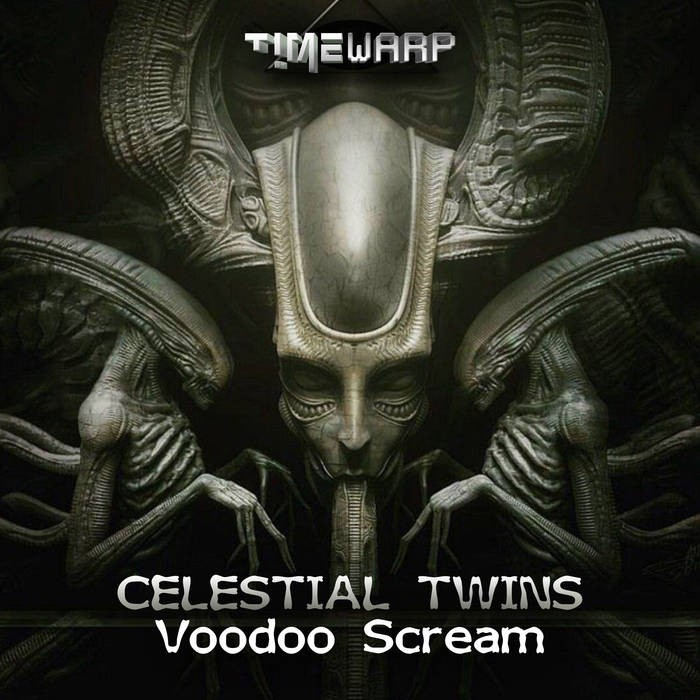 Timewarp Records - CELESTIAL TWINS - Voodoo Scream