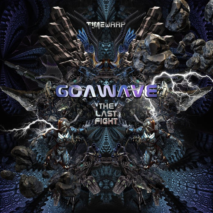 Timewarp Records - GOA WAVE - Last Fight
