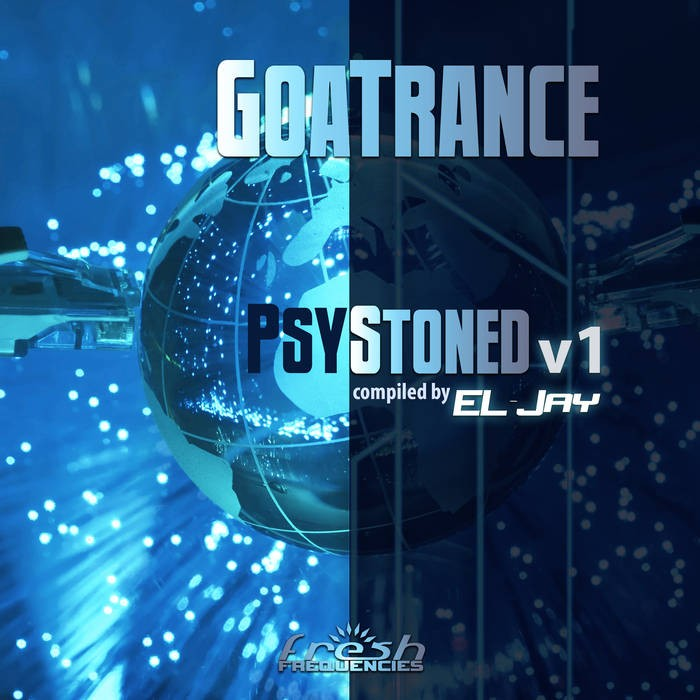 Fresh Frequencies - .Various - Goa Trance Psy Stoned v1 by EL-Jay