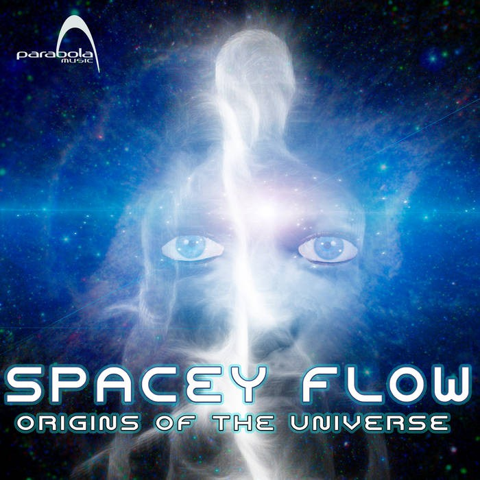 Parabola Music - SPACEY FLOW - Origins Of The Universe