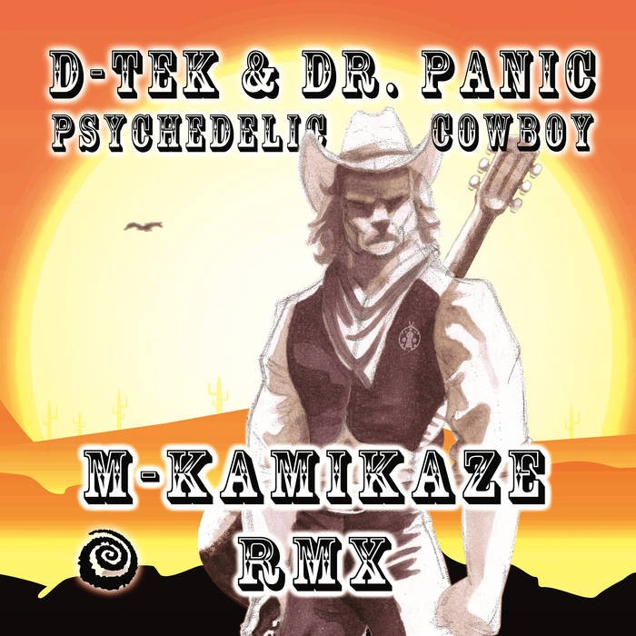 Spiral Trax Records - M-KAMIKAZE - Psychedelic Cowboy