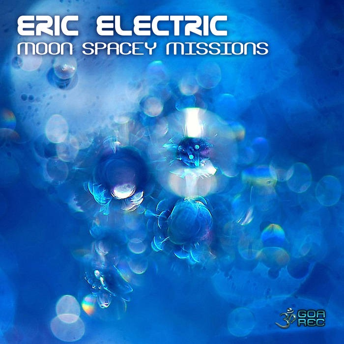 Goa Records - ERIC ELECTRIC - Moon Spacey Missions