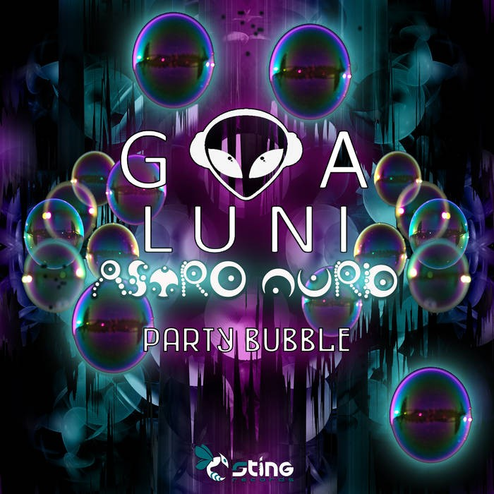 Sting Records - GOA LUNI ASTRONURD - Party Bubble