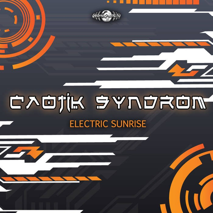 Geomagnetic.tv - CAOTIK SYNDROM - Electric Sunrise