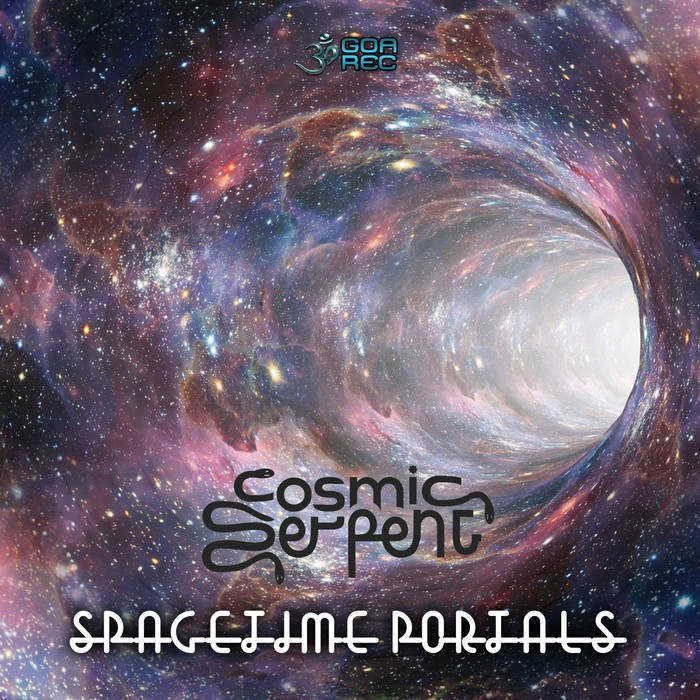 Goa Records - COSMIC SERPENT - Spacetime Portals