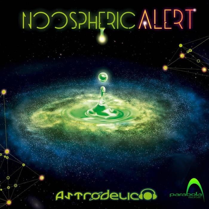 Parabola Music - ASTRODELICO - Noospheric Alert