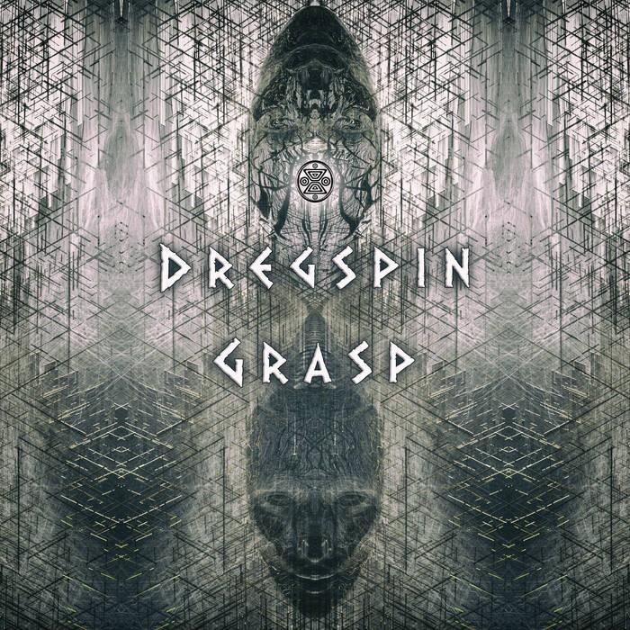 Damaru Records - DREGSPIN - Grasp