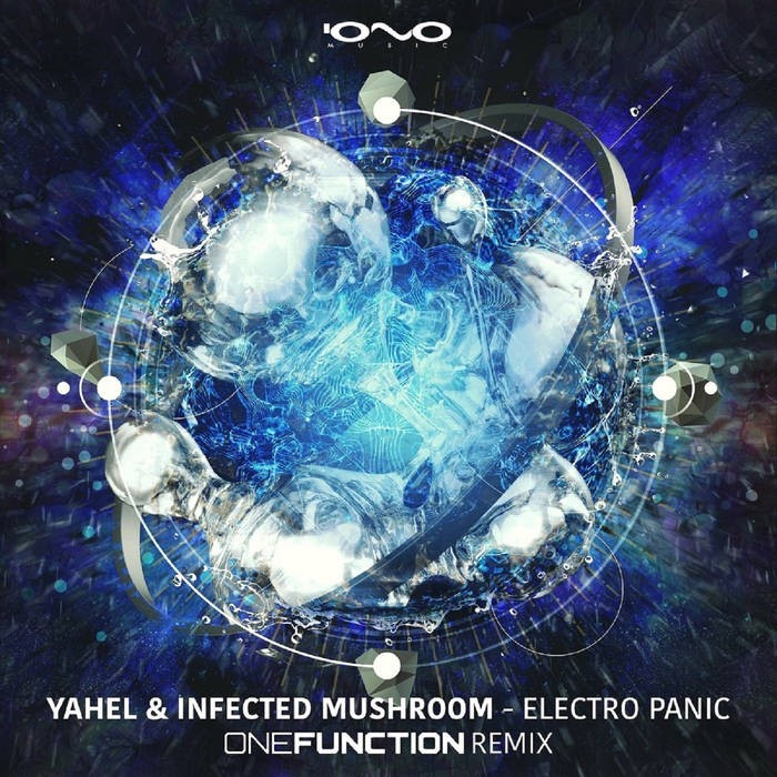 Iono Music - INFECTED MUSHROOM & YAHEL - Electro Panic