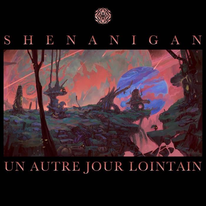 Sangoma Records - SHENANIGAN - Un autre Jour Lointain