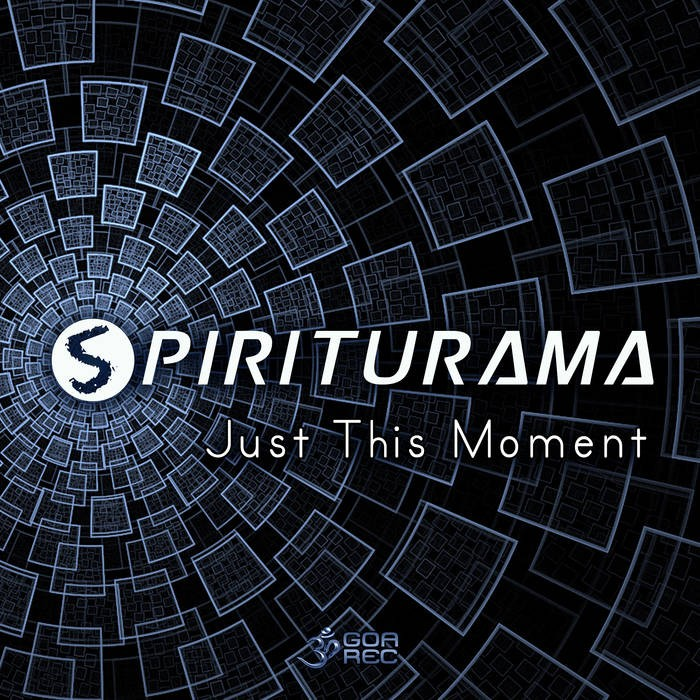Goa Records - SPIRITURAMA - Just This Moment