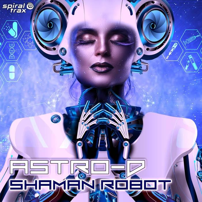 Spiral Trax Records - ASTRO-D - Shaman Robot