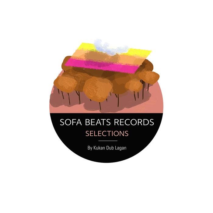 Sofa Beats Records - KUKAN DUB LAGAN - SELECTIONS BY KUKAN DUB LAGAN