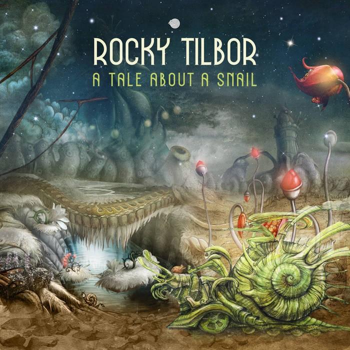 Iboga Records - ROCKY TILBOR - A Tale About a Snail