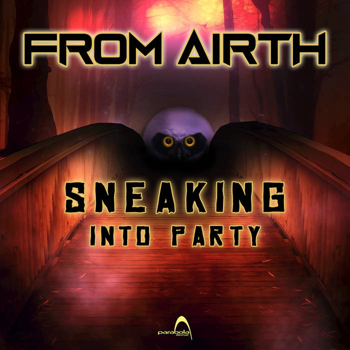 Parabola Music - FROM AIRTH - Sneaking Into Party