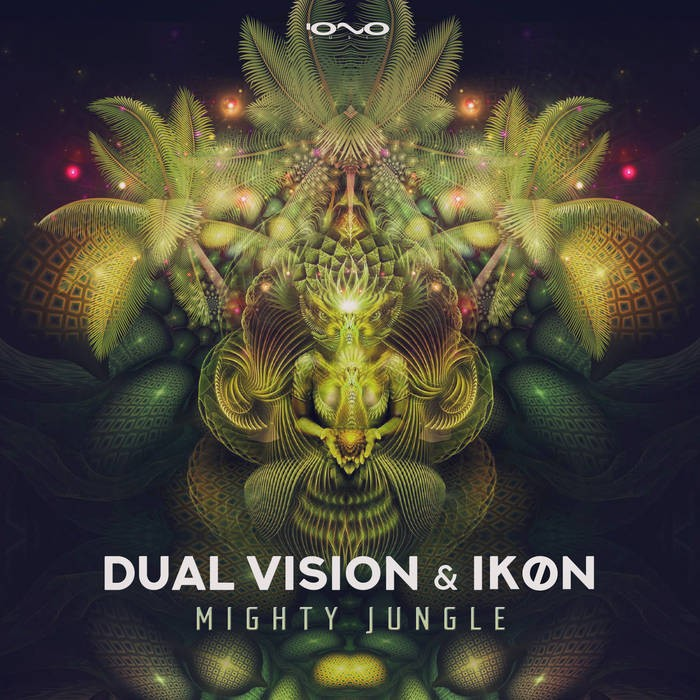 Iono Music - DUAL VISION & IKØN - Mighty Jungle