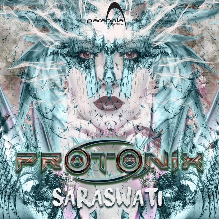 Parabola Music - PROTONIX - Saraswati