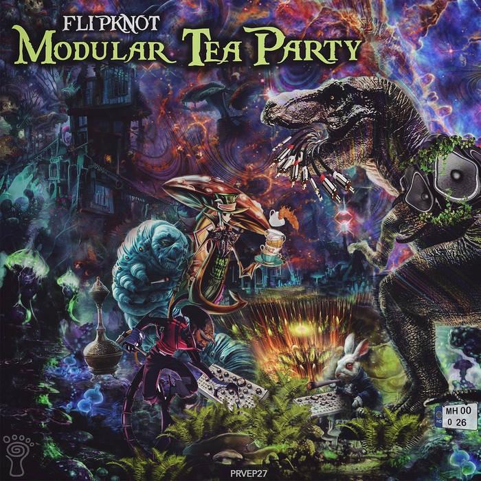 Parvati Records - FLIPKNOT - Modular Tea Party