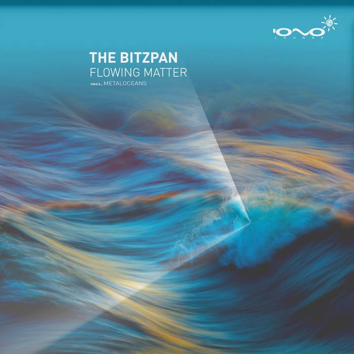 Iono Music - THE BITZPAN - Flowing Matter