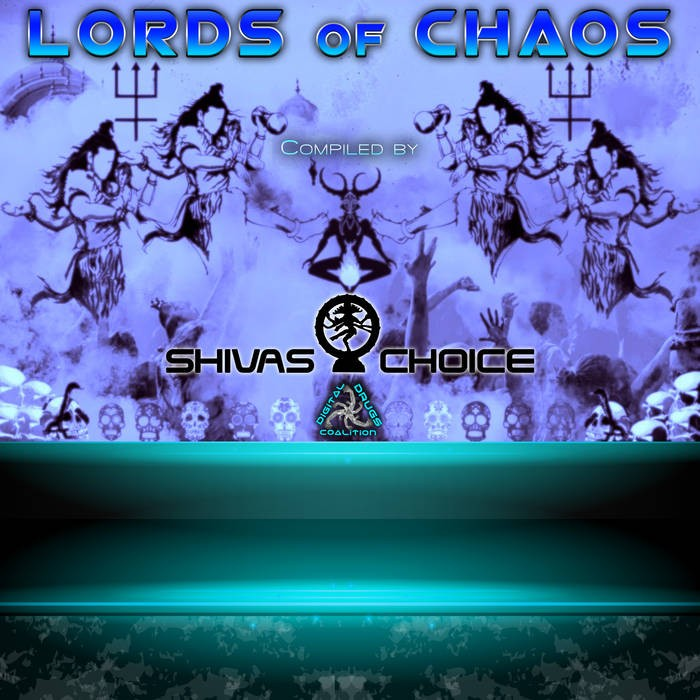 Digital Drugs Coalition - .Various - X Lords Of Chaos by Shivas Choice (Polyplex & Cranium Drill)