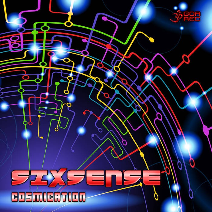 Goa Records - SIXSENSE - Cosmication