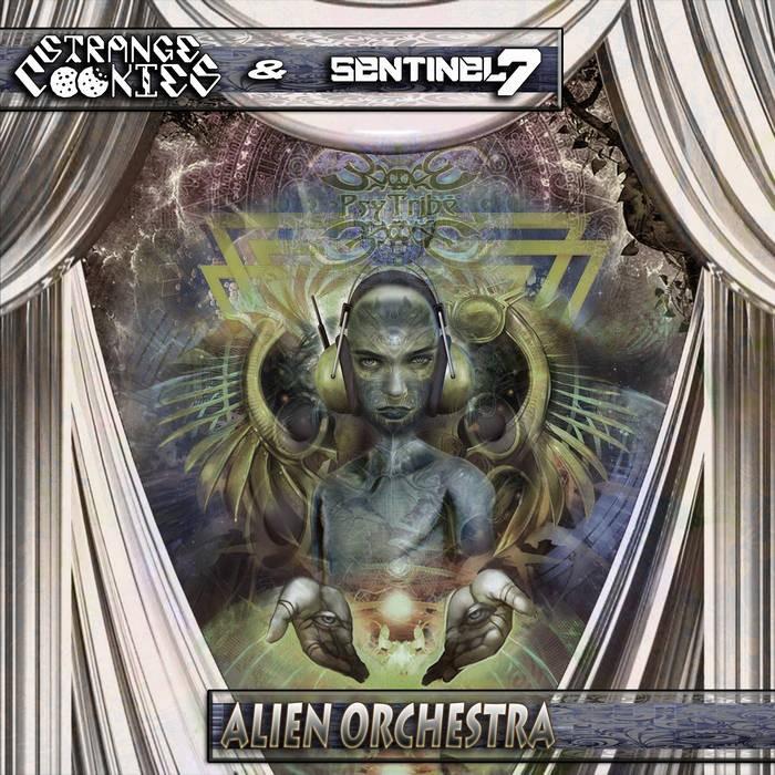 Psytribe Records - STRANGE COOKIES, SENTINEL 7 - Alien Orchestra