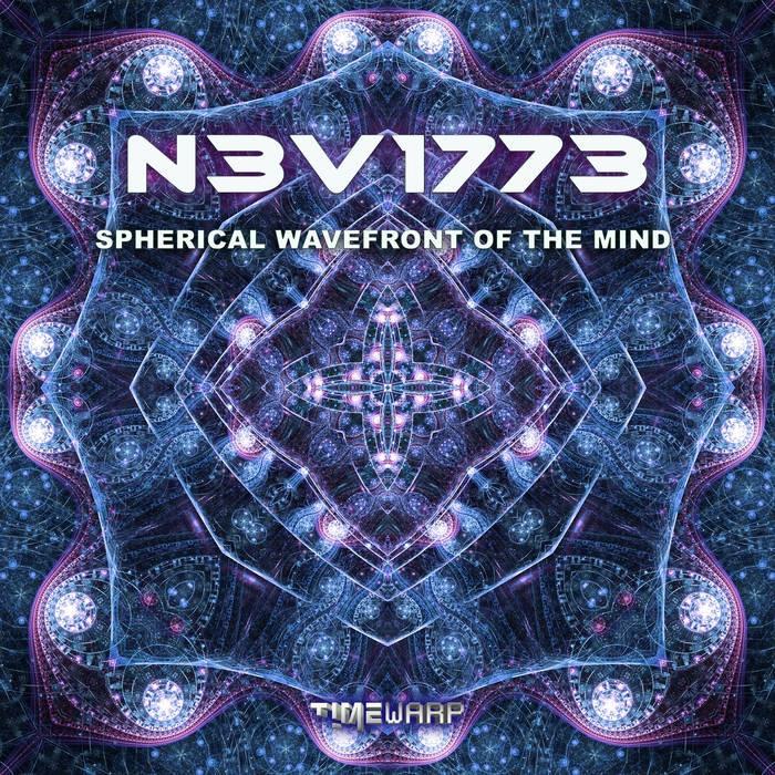 Timewarp Records - N3V1773 - Spherical Wavefront Of The Mind