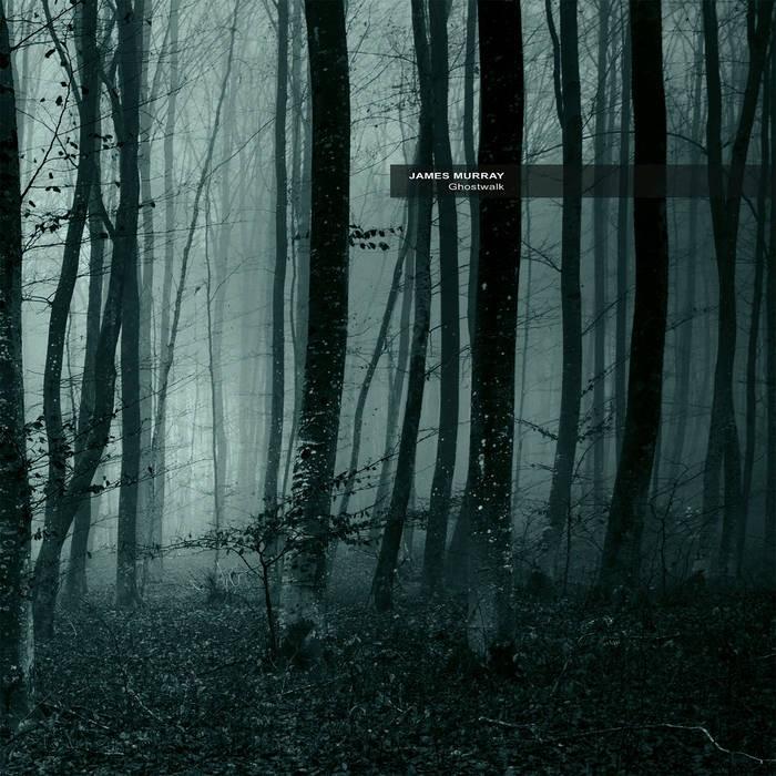 Ultimae Records - JAMES MURRAY - Ghostwalk